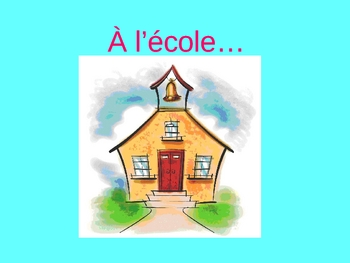 a l'ecole - School Voacabulary