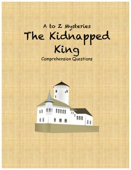 a to Z Mysteries: The Kidnapped King comprehension questions