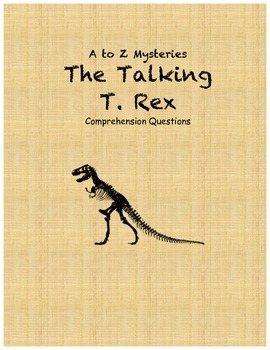 a to Z Mysteries: The Talking T. Rex comprehension questions