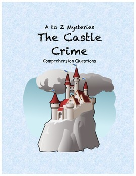 a to z mysteries The Castle Crime comprehension Questions