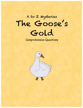 a to z mysteries: The Goose's Gold comprehension questions