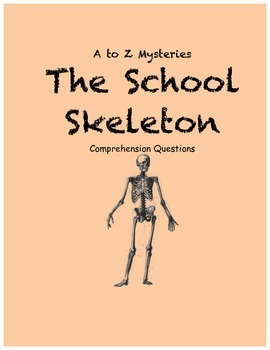 a to z mysteries: The School Skeleton Comprehension Questions
