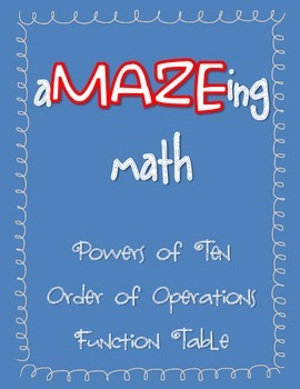aMAZEing math - Powers of 10, Order of Operations, Function Tables