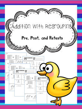 addition regrouping pretest, posttest, and retest
