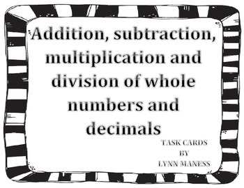 addition, subtraction, multiplication, division of whole numbers and decimals