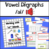 "Vowel Digraphs Activity Unit for ""ai"" words"