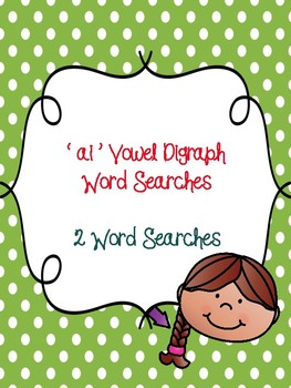 ai Vowel Digraph Word Searches!