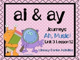 ai  and ay  Literacy Center Activities for Journeys Ah, Music!