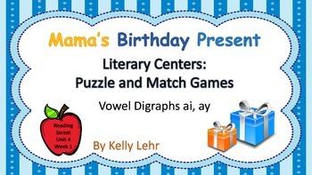 ai, ay Literacy Centers - Reading Street Unit 4 Week 1 - Mama's Birthday Present