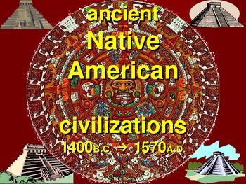 ancient Native American civilizations UNIT
