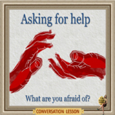 Asking for help – what are we afraid of? ESL conversation