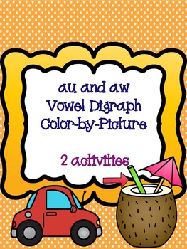 au and aw Vowel Digraph Color-by-Picture