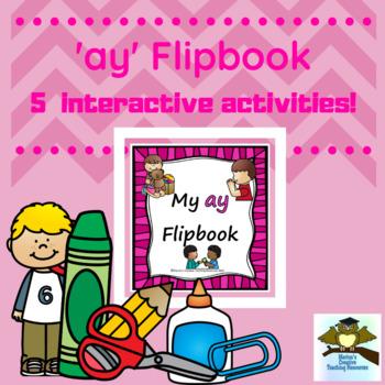 'ay' Flipbook ~ 5 centre activities in the one flipbook!