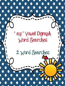 ay Vowel Digraph Word Searches!
