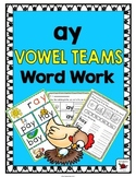 'ay' Word Family Long Vowel Word Work