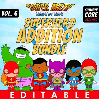 Super Math 6 - Addition Bundle - Color by Code EDITABLE