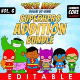 Super Math 6 – Addition Bundle – Color by Code EDITABLE – Common Core Aligned