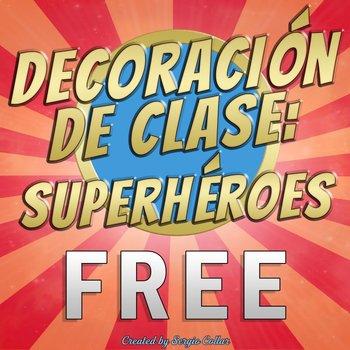 DECORACIÓN DE CLASE: SUPERHÉROES – FREE