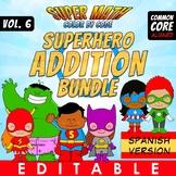 Addition Bundle - EDITABLE -Color by Code:Super Math- Volume 6 - Spanish Version