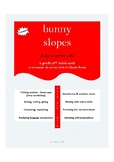 bunny slopes: hello? join me for early literacy fun? (pict