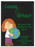 cause and effect... fast and slow changes to the Earth