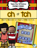 Phonics ch or tch; Activities That Teach the Difference