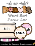 ch or tch? Donut Sorting Activity/Literacy Center (Orton-Gillingham)