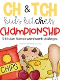 ch & -tch Kids Kitchen Championship:  5 Word Work Challenges