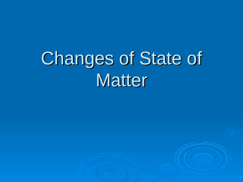 changes in states of matter power point