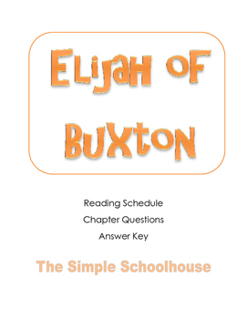 chapter questions for Elijah of Buxton by: Christopher Paul Curtis