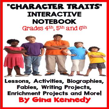 Character Traits Interactive Notebook, Lessons, Activities, Enrichment Projects