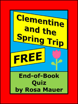 Clementine and the Spring Trip FREE Quiz and Worksheet