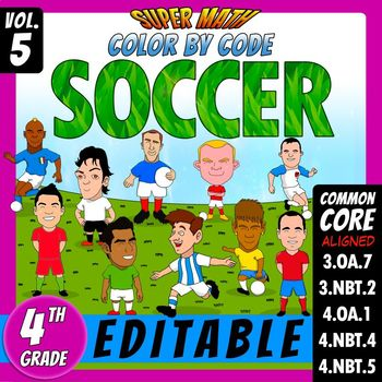 Super Math 5 - SOCCER - Color by Code EDITABLE – 4th Grade - Common Core Aligned