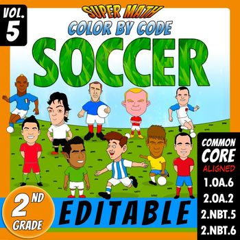 Super Math 5 - SOCCER - Color by Code EDITABLE – 2nd Grade - Common Core Aligned