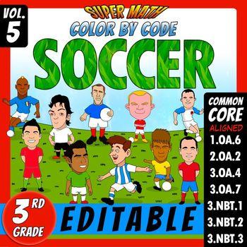 Super Math 5 - SOCCER - Color by Code EDITABLE – 3rd Grade - Common Core Aligned