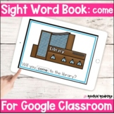 come Sight Word Book Google Slides