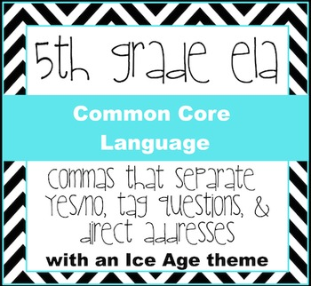 commas in yes/no, tag questions, and direct addresses with an Ice Age theme