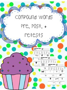 compound words pre, post, and retests