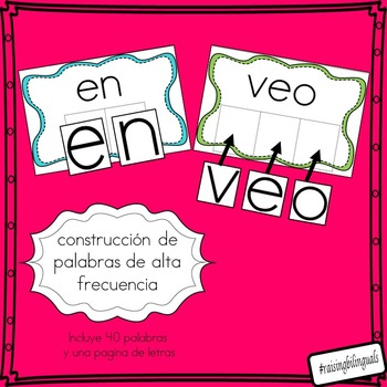 construcion de palabras alta frecuencia (building sight words- spanish)