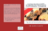 cookies 4 love recipes 50 Shades of Chocolate Chip Cookies Cook Book