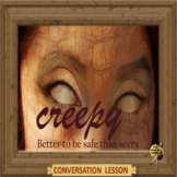 creepy - is it all in your head?  - ESL adult and kid conversation