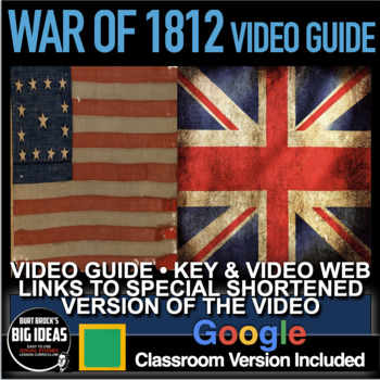 War of 1812 Video Guide + Video Weblink to Special Shortened Version of Video