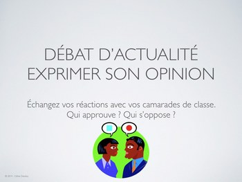 débat d'actualité - Exprimer son opinion