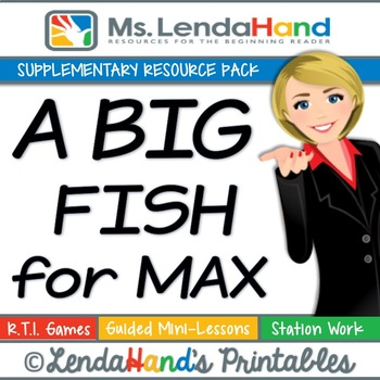 Reading Street, MAX and RUBY: A BIG FISH FOR MAX, Teacher Pack by Ms. Lendahand