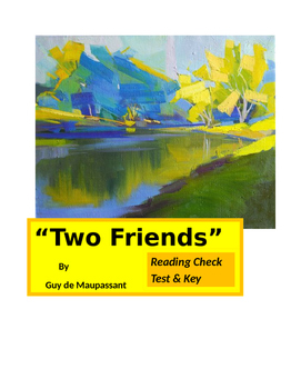 "de Maupassant ~ ""Two Friends"" Reading Check Test & KEY"