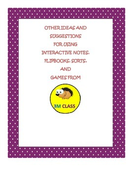 Ideas and Suggestions for using Interactive Notes, Flipbooks, Sorts, and Games