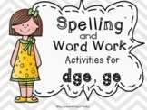 dge ge:  Spelling and Word Work Activities