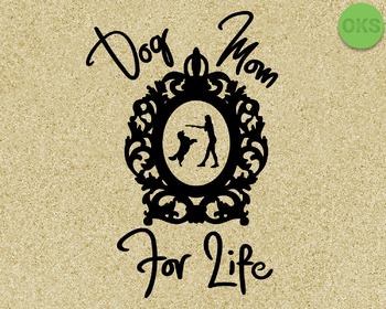 dog mom for life SVG cut files, DXF, vector EPS cutting file instant download