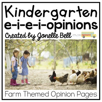 e-i-e-i-Opinion Writing (A Kindergarten Writing Workshop Unit)