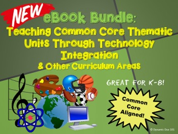 eBook Bundle: Teaching Common Core Thematic Units Through Technology Integration